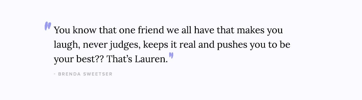 lauren is the friend that keeps it real